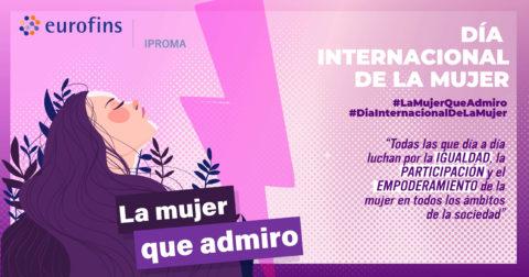 Eurofins | IPROMA celebra el Día Internacional de la Mujer con su campaña #LaMujerQueAdmiro